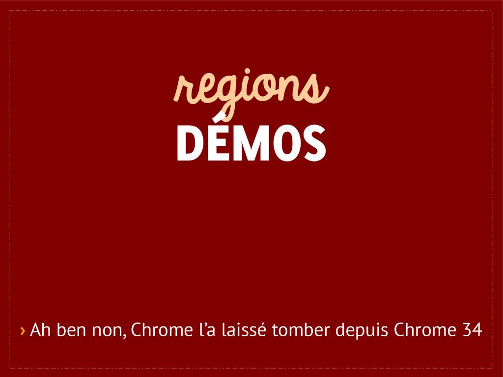 regions DÉMOS › Ah ben non, Chrome l'a laissé t...