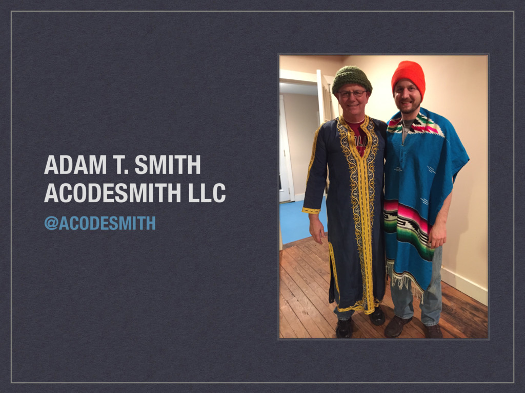 ADAM T. SMITH ACODESMITH LLC @ACODESMITH