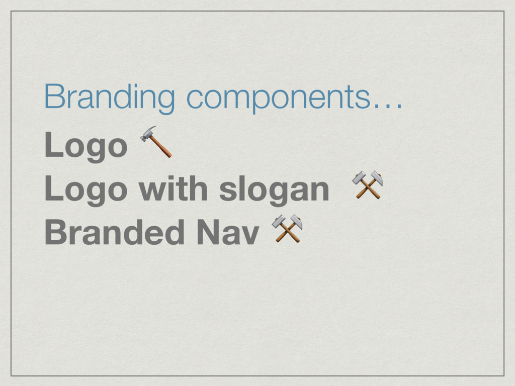 Branding components… Logo  Logo with slogan ⚒ B...