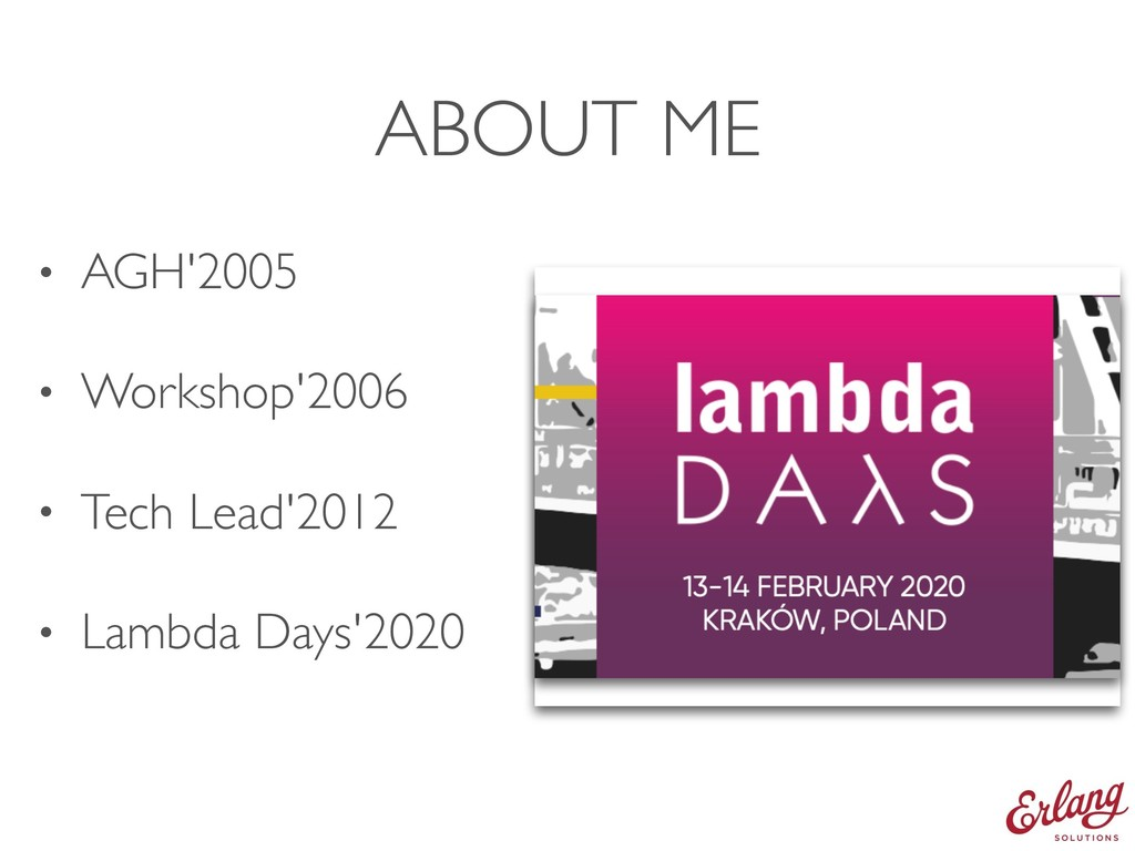 ABOUT ME • AGH'2005 • Workshop'2006 • Tech Lead...