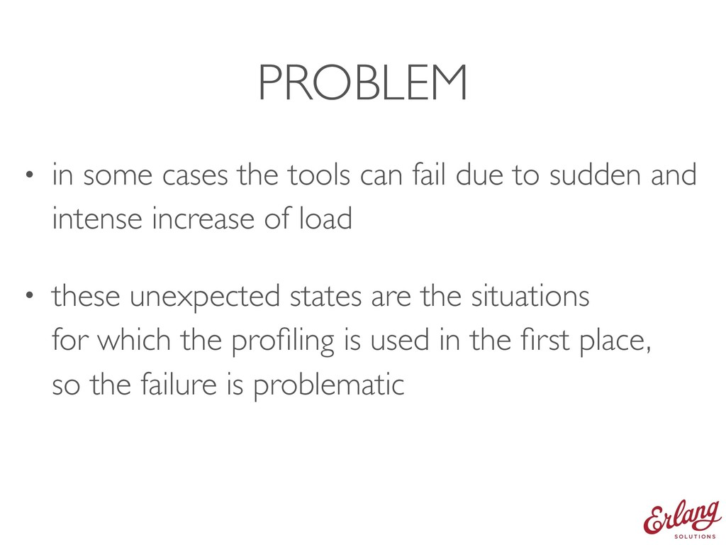PROBLEM • in some cases the tools can fail due ...