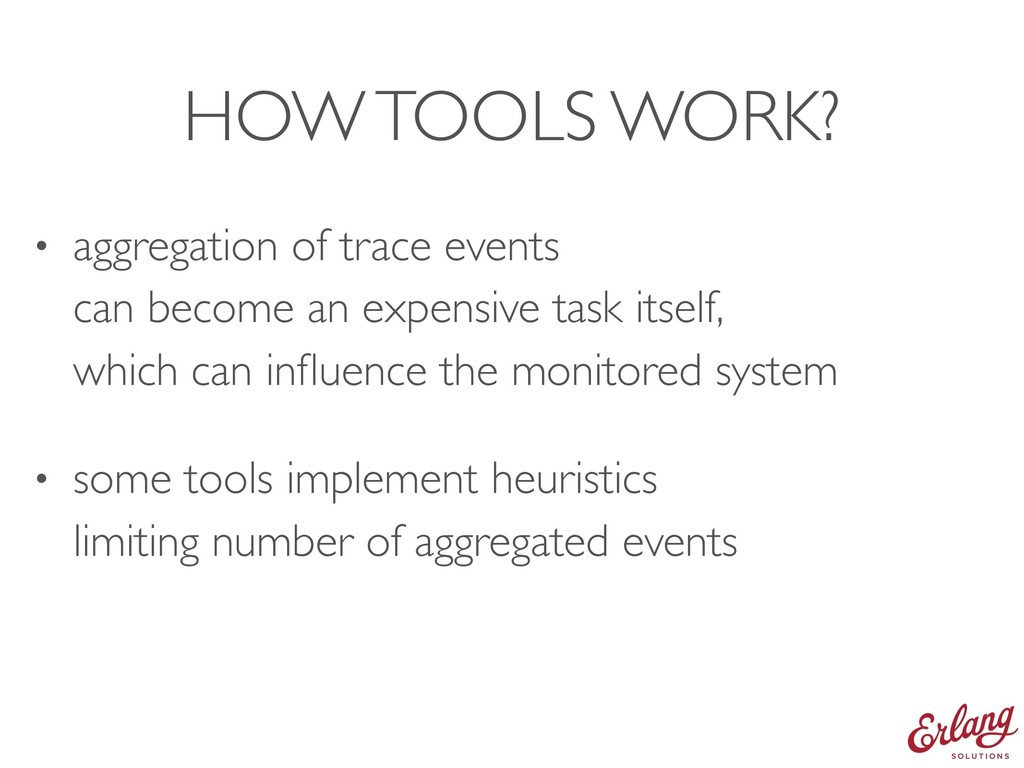 HOW TOOLS WORK? • aggregation of trace events