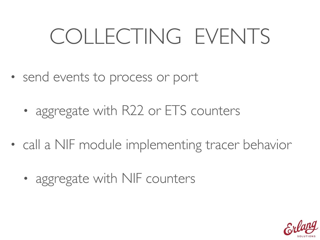 COLLECTING EVENTS • send events to process or p...
