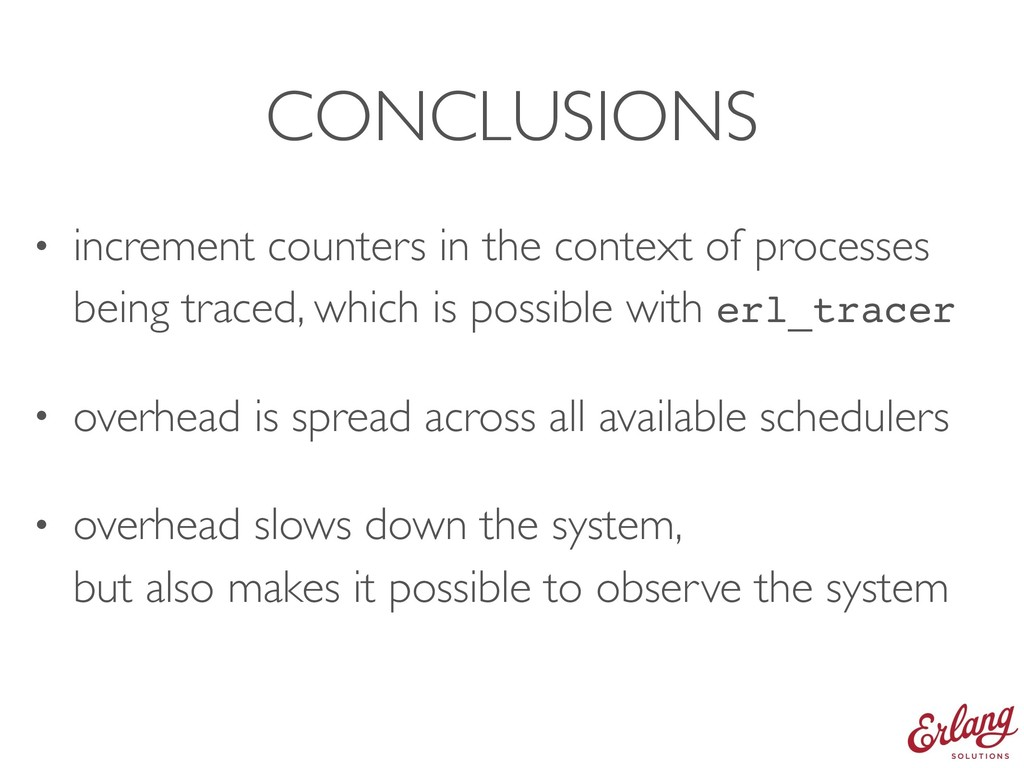 CONCLUSIONS • increment counters in the context...
