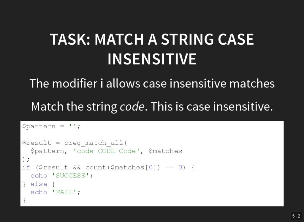 TASK: MATCH A STRING CASE INSENSITIVE The modif...