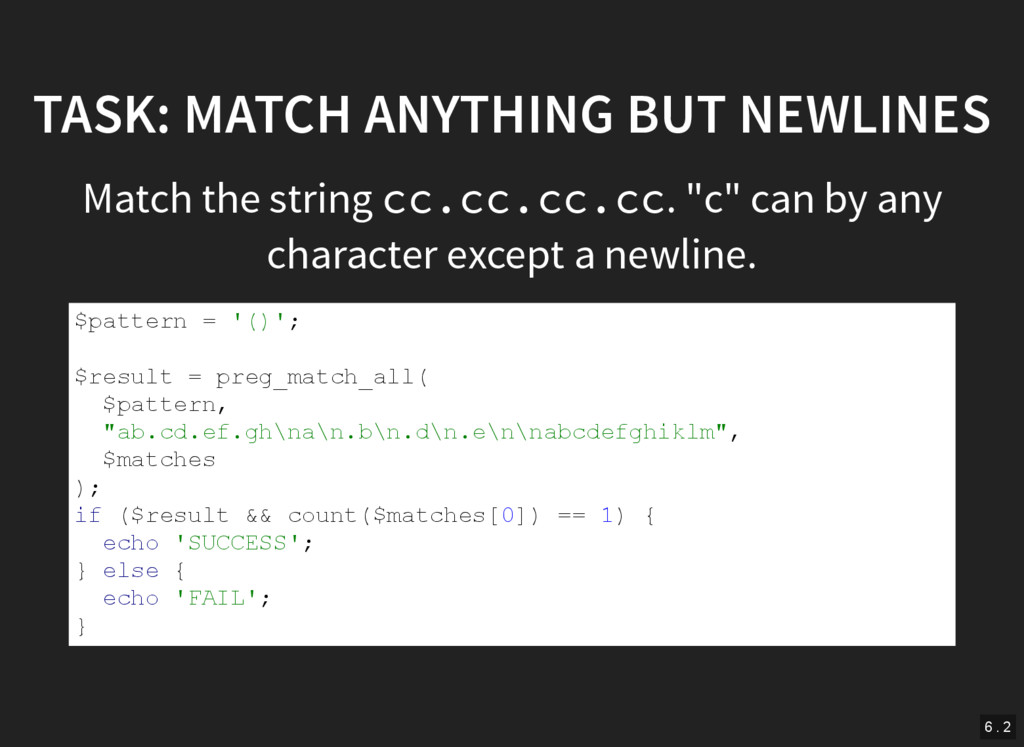 TASK: MATCH ANYTHING BUT NEWLINES Match the str...