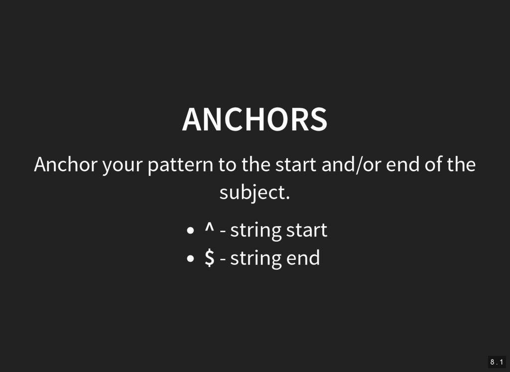 ANCHORS Anchor your pattern to the start and/or...