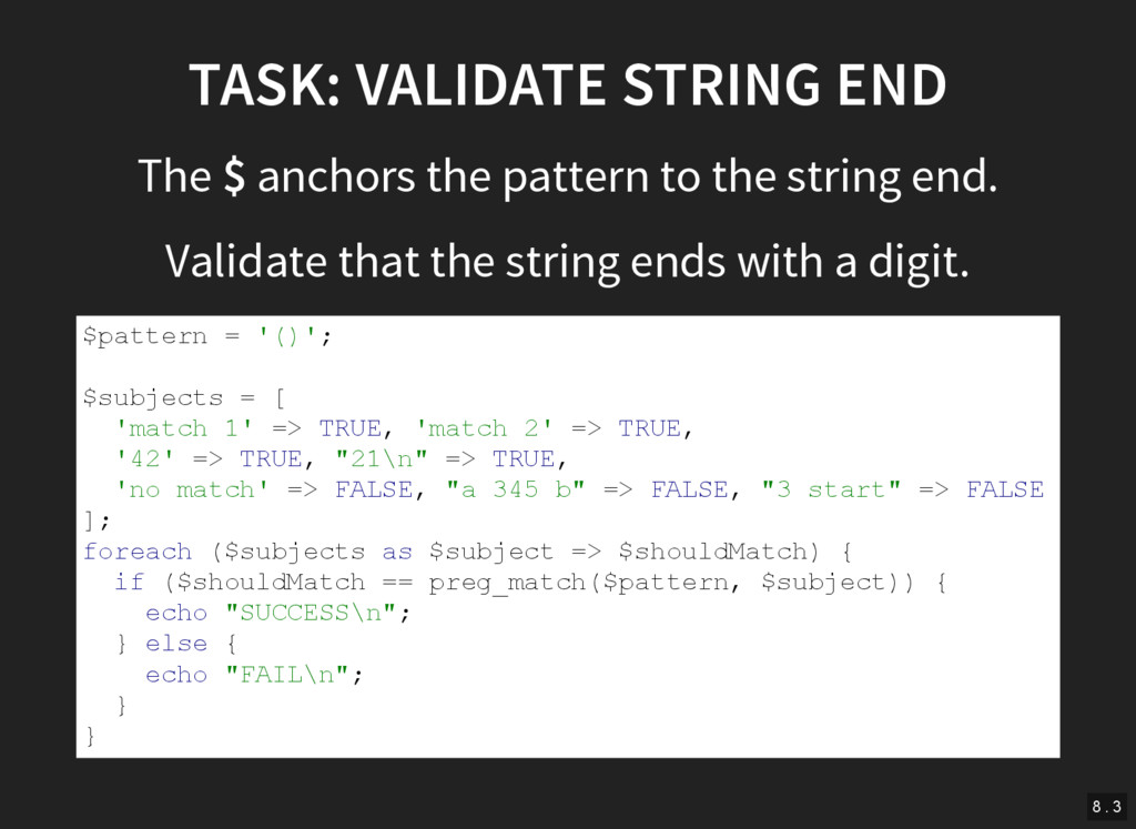TASK: VALIDATE STRING END The $ anchors the pat...