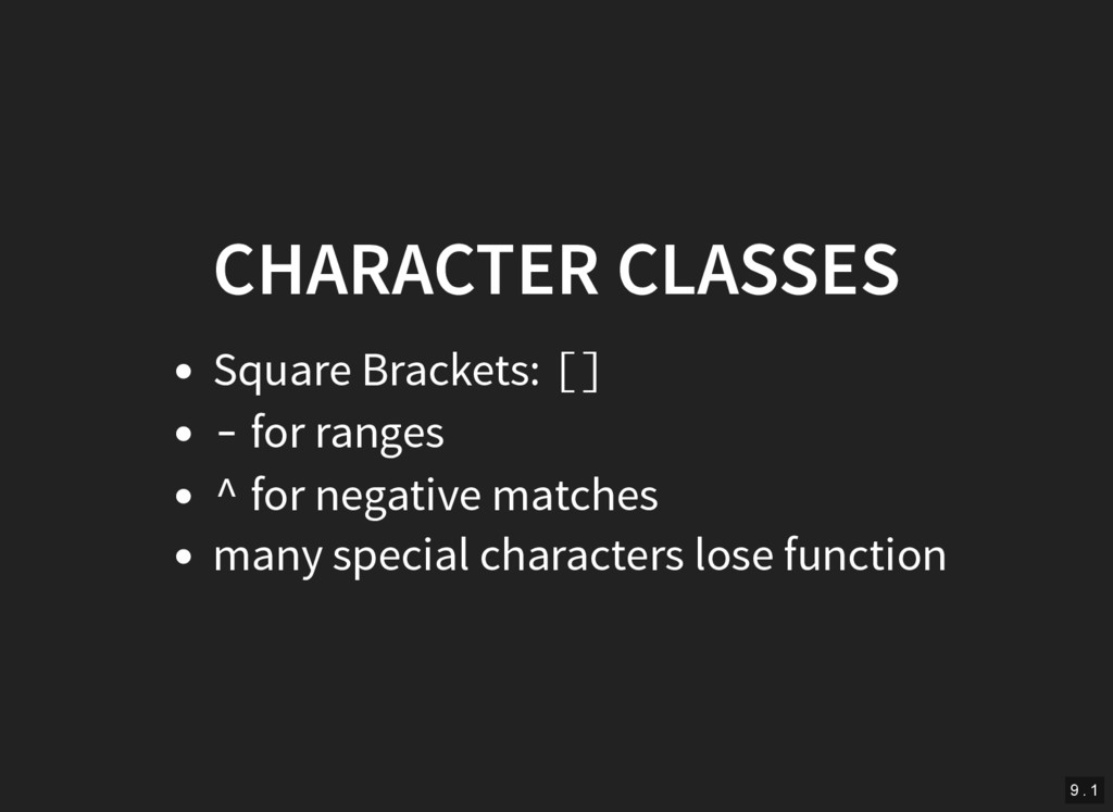 CHARACTER CLASSES Square Brackets: [] - for ran...