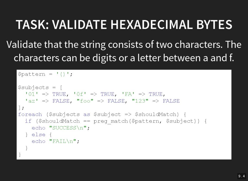 TASK: VALIDATE HEXADECIMAL BYTES Validate that ...
