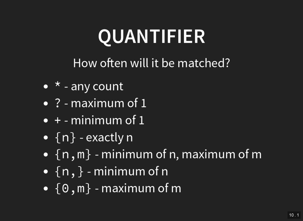 QUANTIFIER How o en will it be matched? * - any...