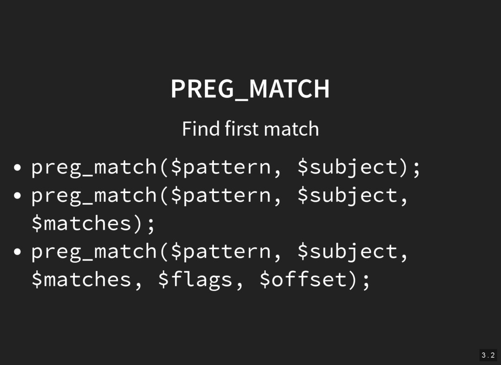 PREG_MATCH Find first match preg_match($pattern...