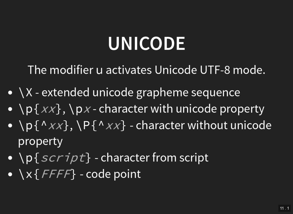 UNICODE The modifier u activates Unicode UTF-8 ...