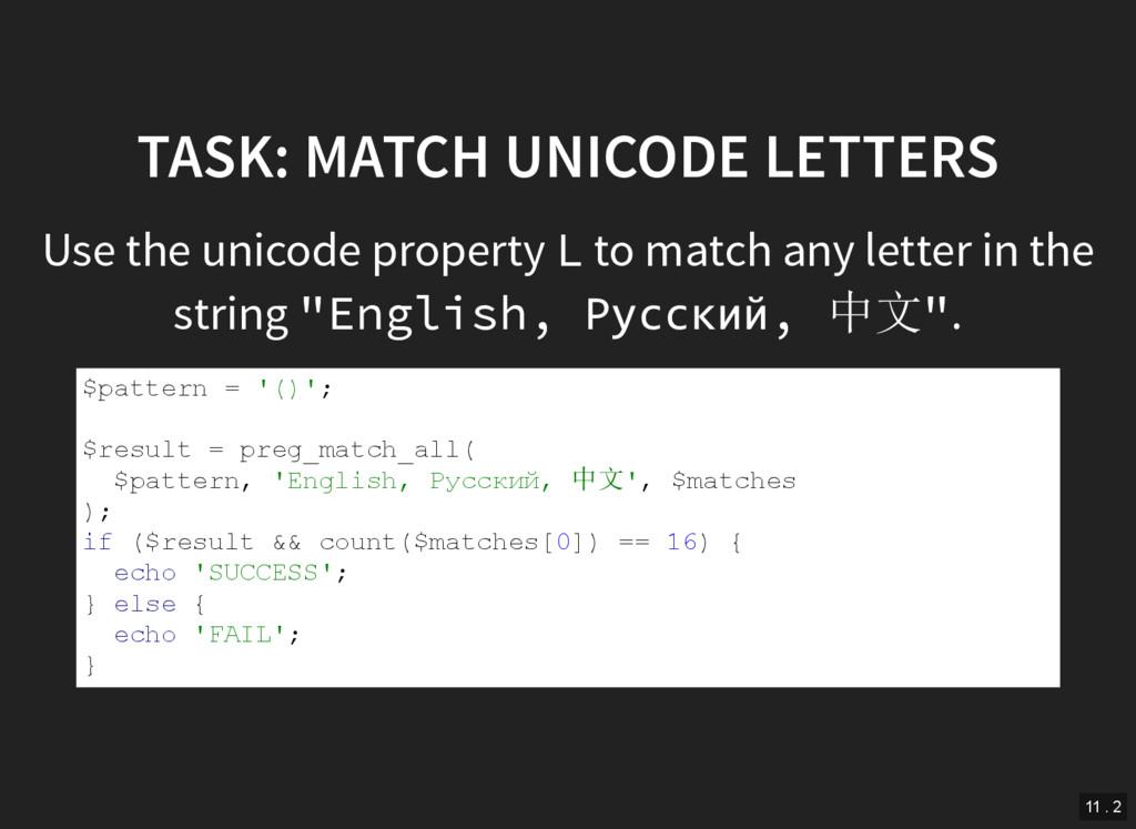 TASK: MATCH UNICODE LETTERS Use the unicode pro...