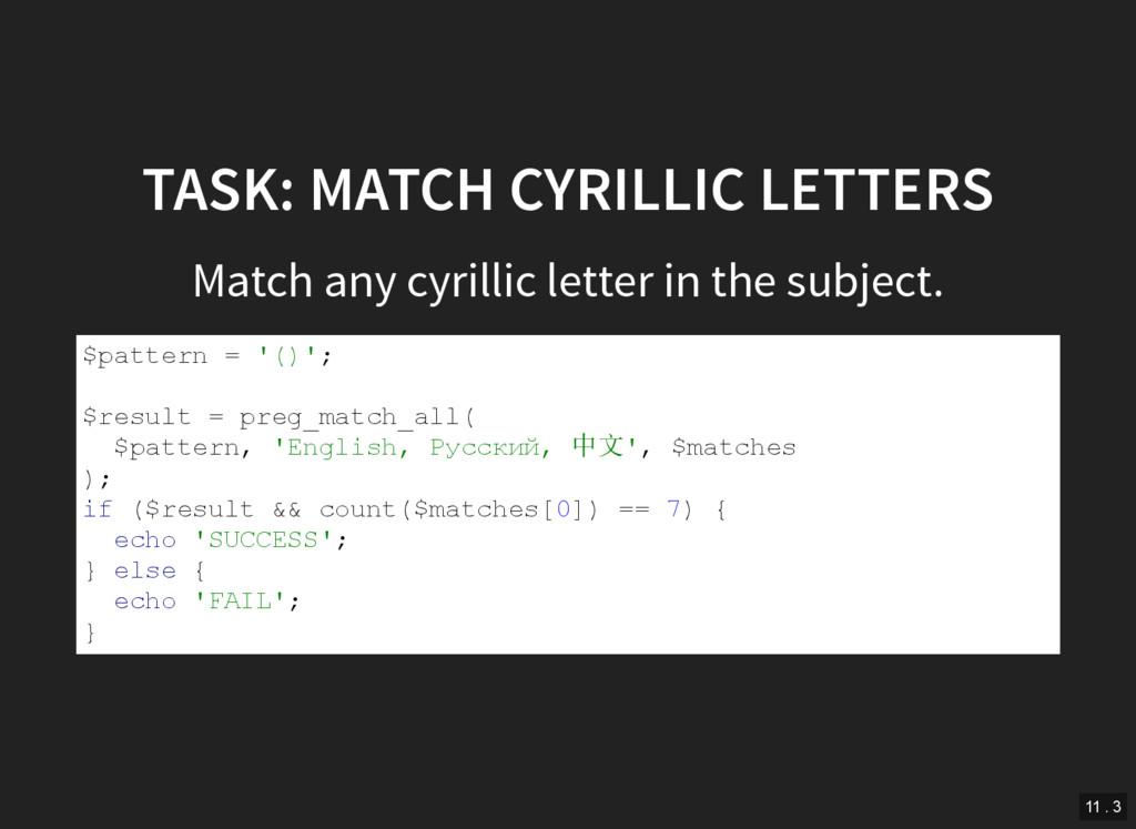 TASK: MATCH CYRILLIC LETTERS Match any cyrillic...