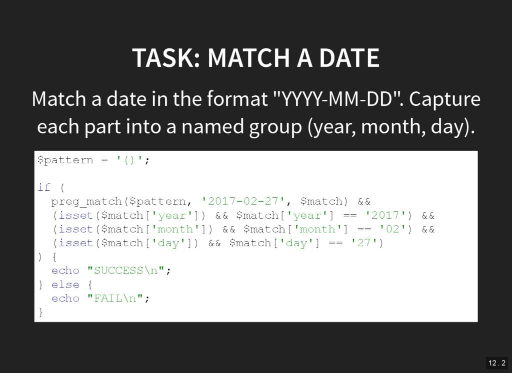 """TASK: MATCH A DATE Match a date in the format """"..."""