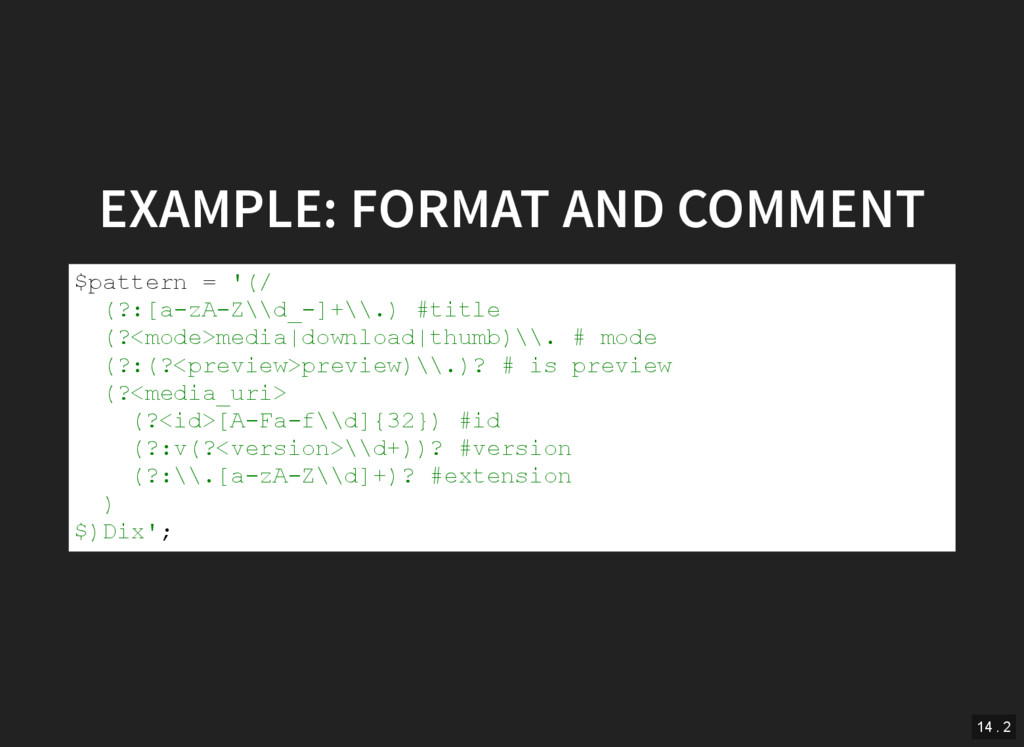 EXAMPLE: FORMAT AND COMMENT $pattern = '(/ (?:[...