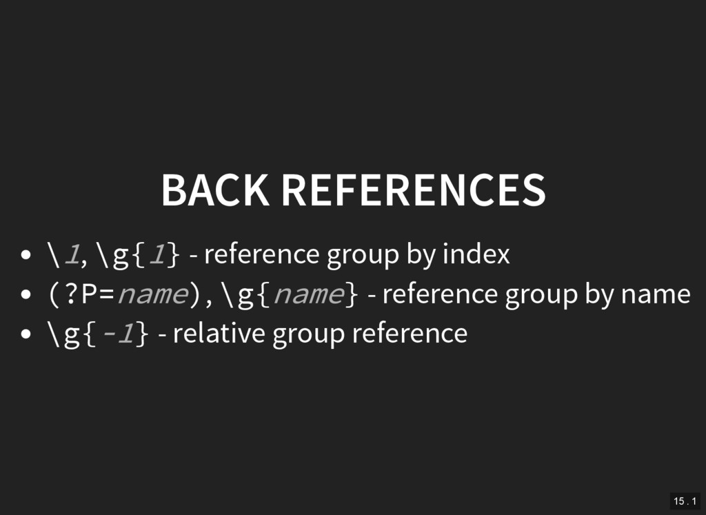 BACK REFERENCES \ , \g{ } - reference group by ...