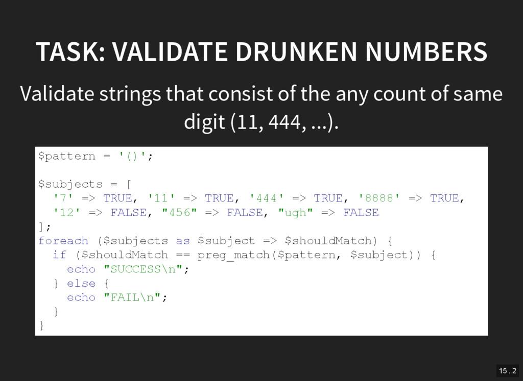 TASK: VALIDATE DRUNKEN NUMBERS Validate strings...