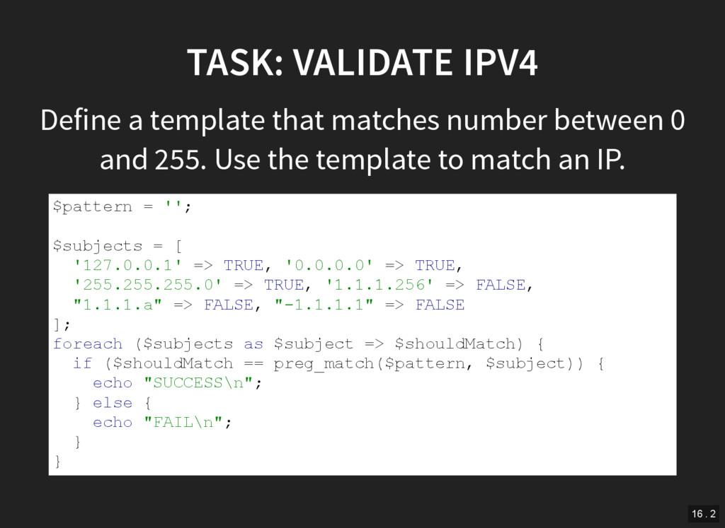 TASK: VALIDATE IPV4 Define a template that matc...