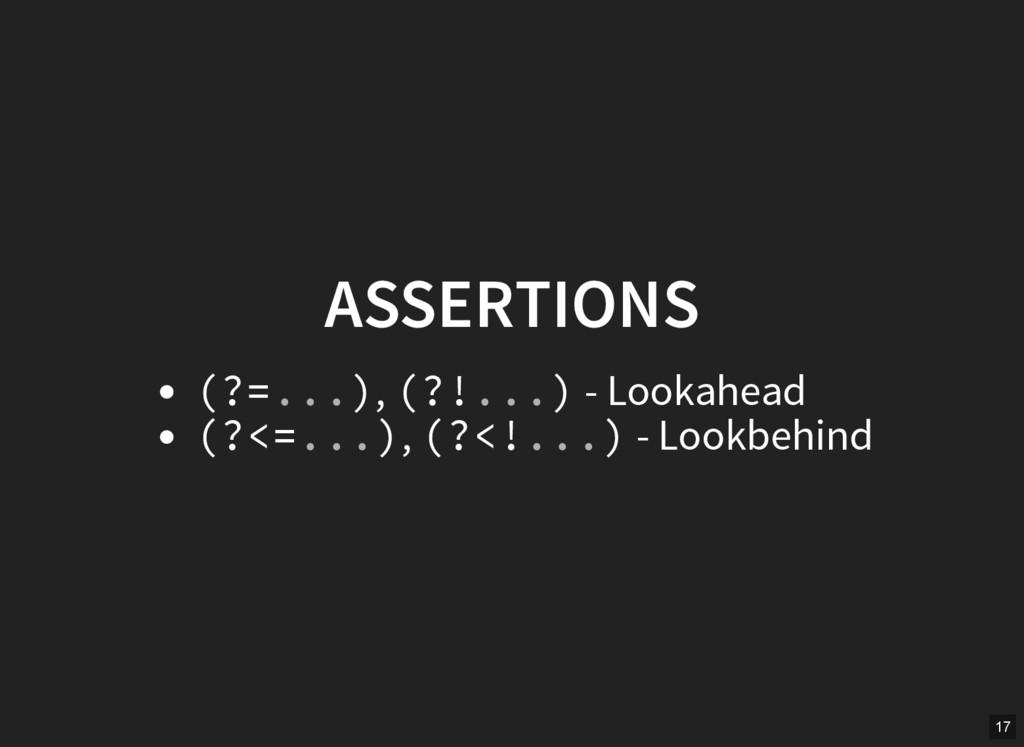 ASSERTIONS (?= ), (?! ) - Lookahead (?<= ), (?<...