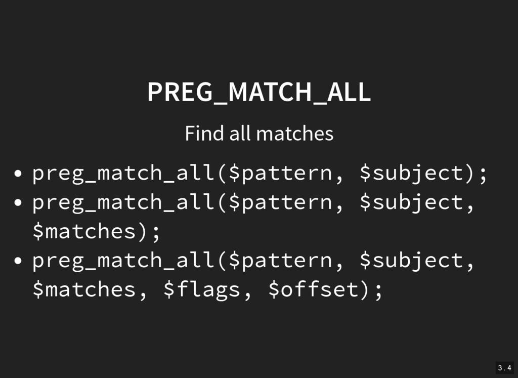 PREG_MATCH_ALL Find all matches preg_match_all(...