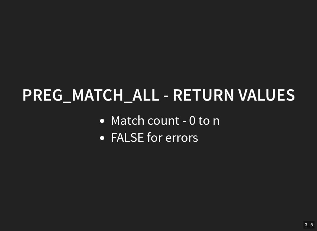 PREG_MATCH_ALL - RETURN VALUES Match count - 0 ...