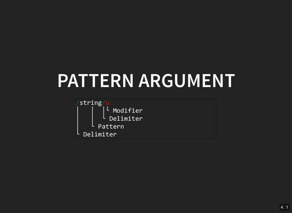 PATTERN ARGUMENT /string/u │ │ │└ Modifier │ │ ...