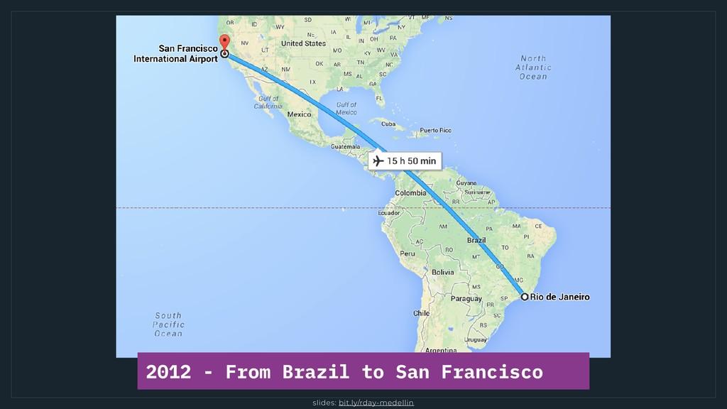 slides: bit.ly/rday-medellin 2012 - From Brazil...