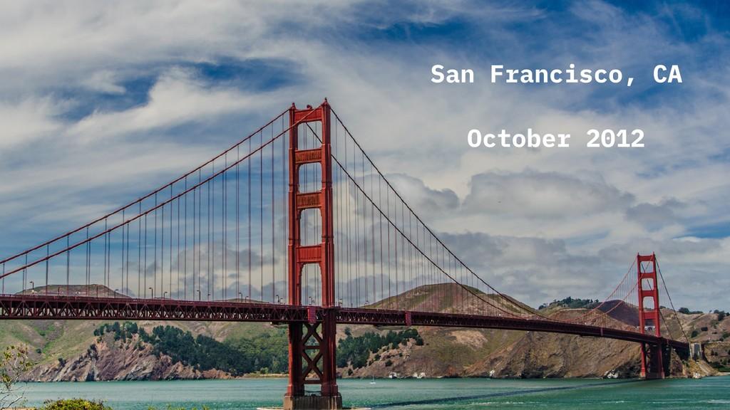 5 San Francisco, CA October 2012