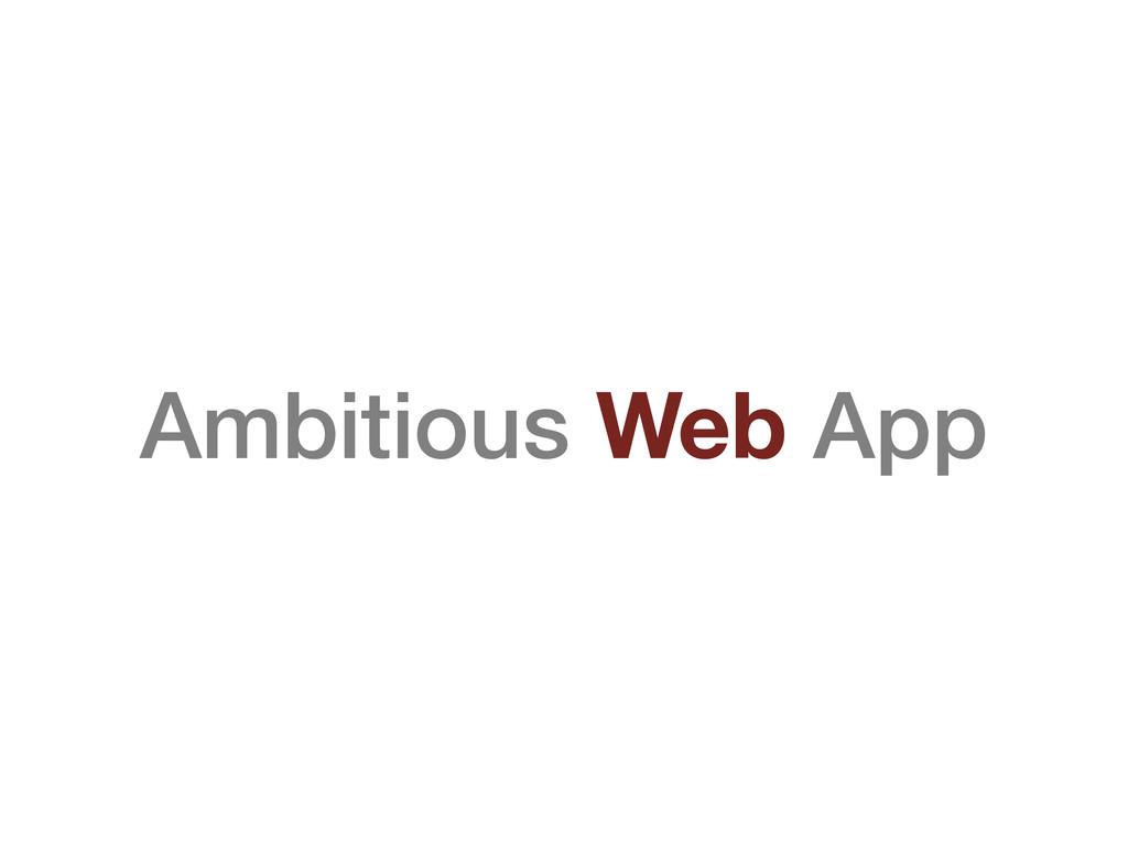 Ambitious Web App