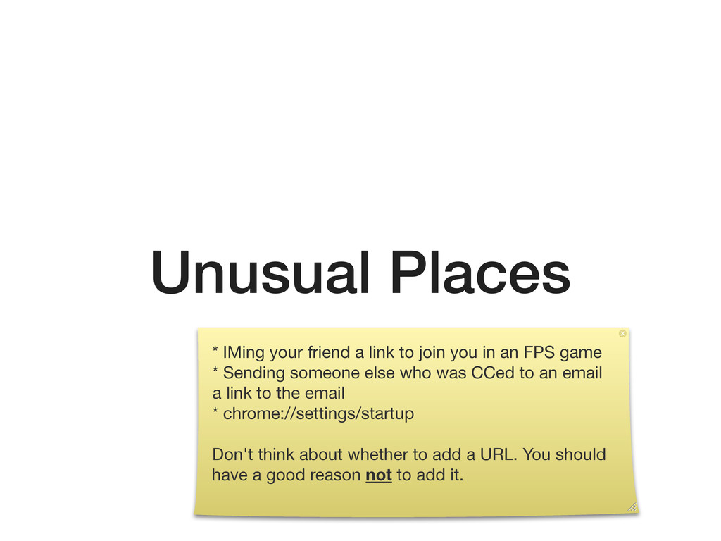 Unusual Places * IMing your friend a link to jo...