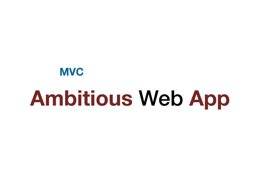 Ambitious Web App MVC