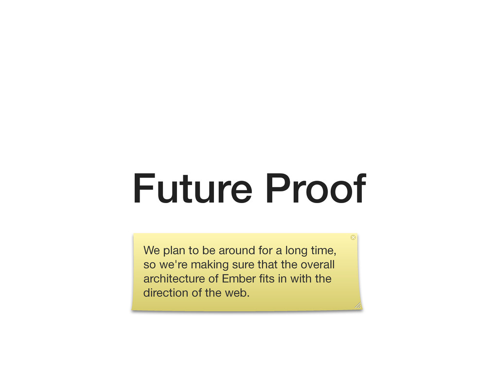 Future Proof We plan to be around for a long ti...