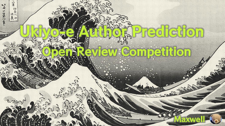 Ukiyo-e Author Prediction Open Review Competiti...