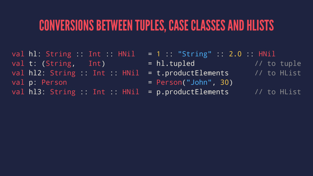 CONVERSIONS BETWEEN TUPLES, CASE CLASSES AND HL...