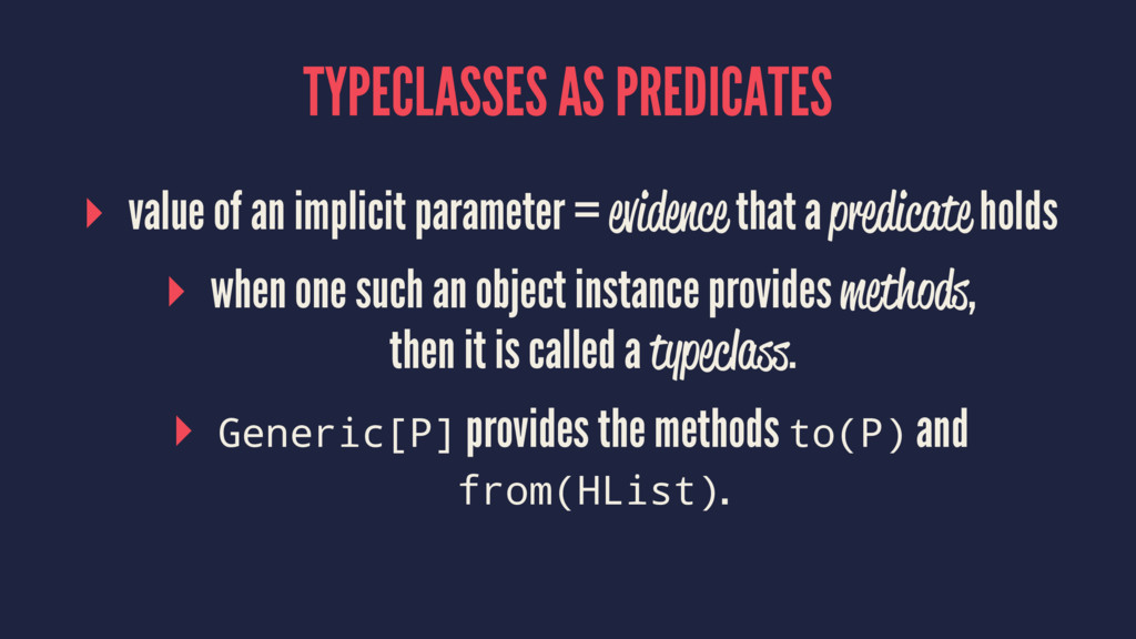 TYPECLASSES AS PREDICATES ▸ value of an implici...