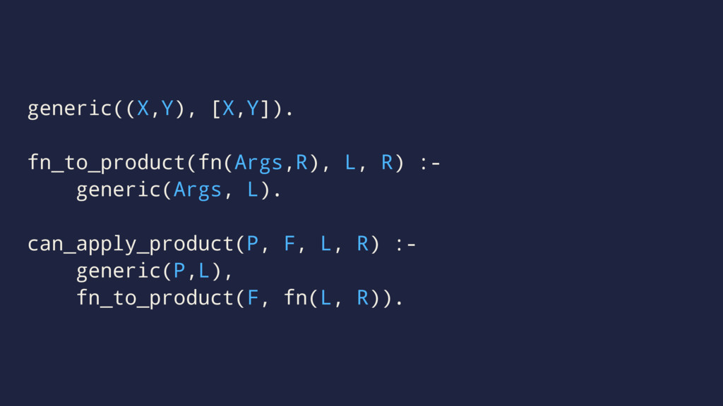generic((X,Y), [X,Y]). fn_to_product(fn(Args,R)...