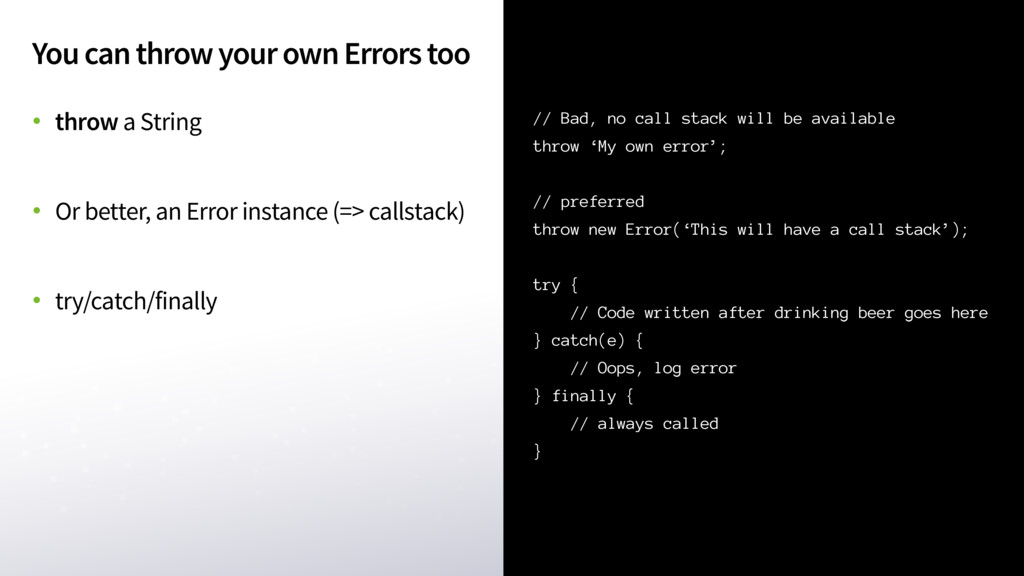 You can throw your own Errors too // Bad, no ca...