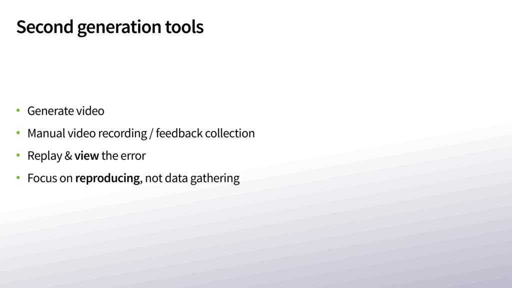 Second generation tools • Generate video • Manu...