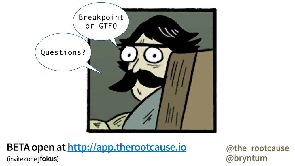 Breakpoint or GTFO @bryntum Questions? @the_roo...