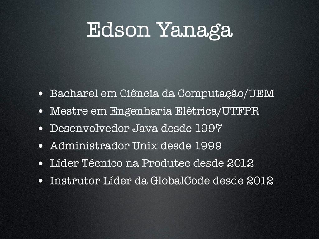 Edson Yanaga • Bacharel em Ciência da Computaçã...