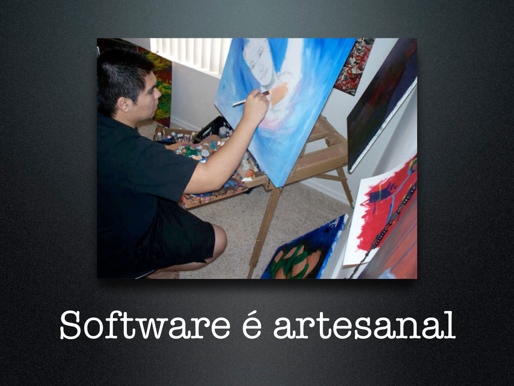 Software é artesanal