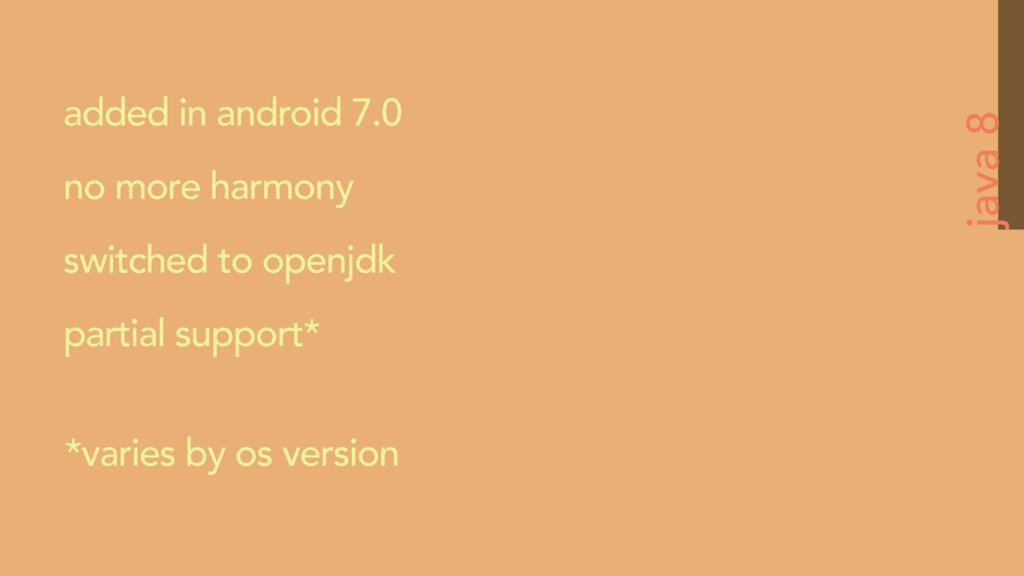 java 8 added in android 7.0 no more harmony swi...