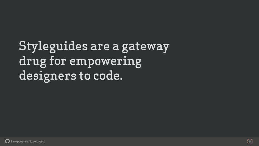 How people build software ! 31 Styleguides are ...