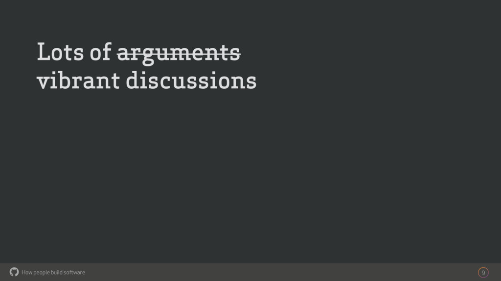 How people build software ! 9 Lots of arguments...