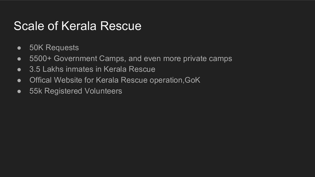 Scale of Kerala Rescue ● 50K Requests ● 5500+ G...