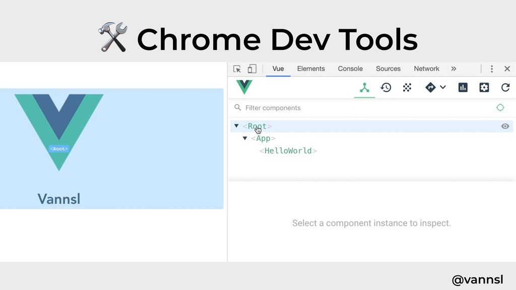 @vannsl  Chrome Dev Tools