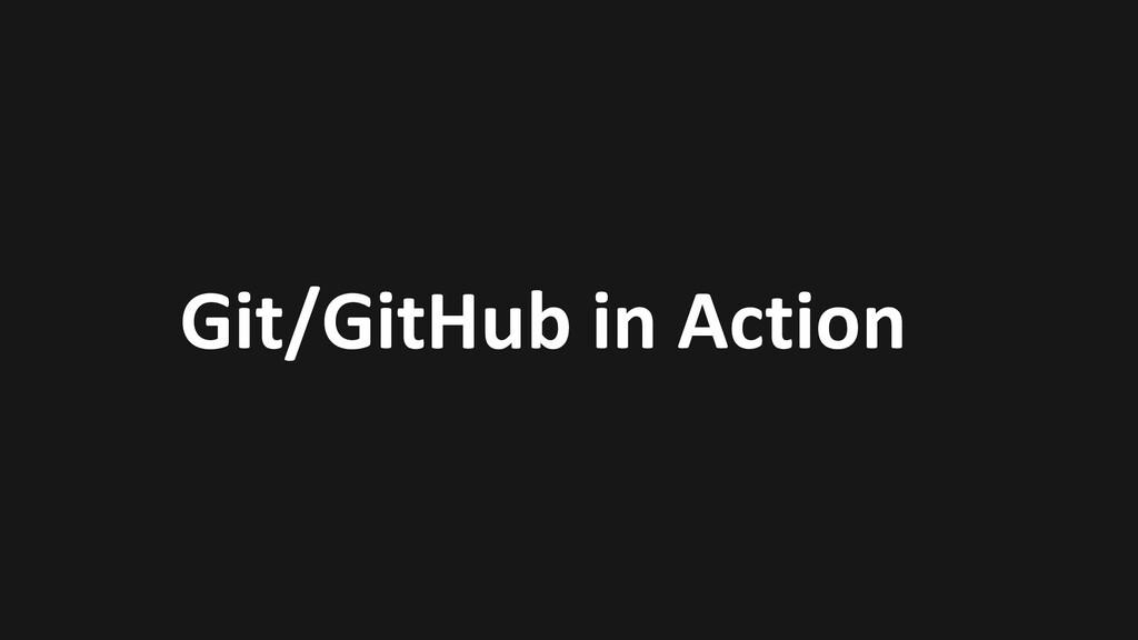 Git/GitHub in Action