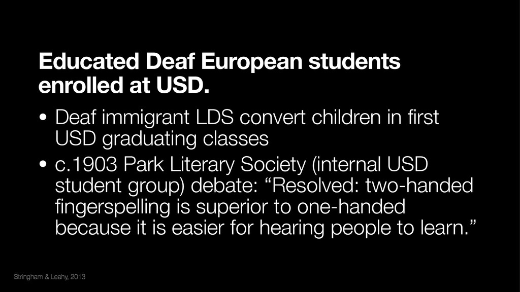 Stringham & Leahy, 2013 Educated Deaf European ...